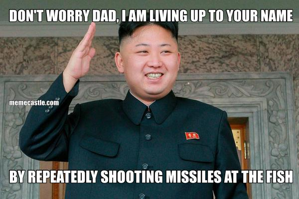 DON'T WORRY DAD, I AM LIVING UP TO YOUR NAME BY REPEATEDLY SHOOTING MISSILES AT THE FISH