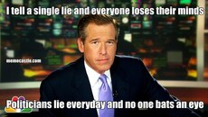 I tell a single lie and everyone loses their minds Politicians lie everyday and no one bats an eye